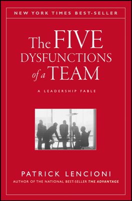 The Five Dysfunctions of a Team - Patrick M. Lencioni book
