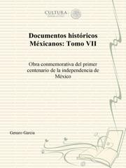 Documentos históricos Mexicanos: Tomo VII
