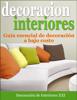 Decoración de Interiores: Guía esencial de decoración a bajo costo - Decoración de Interiores XXI
