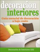 Decoración de Interiores: Guía esencial de decoración a bajo costo