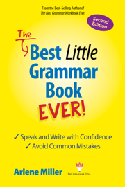 The Best Little Grammar Book Ever! Second Edition: Speak and Write with Confidence / Avoid Common Mistakes