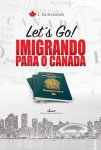 Let´s go! Imigrando para o Canadá Book Cover