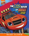 The Big Book Of Blaze And The Monster Machines Blaze And The Monster Machines Enhanced Edition
