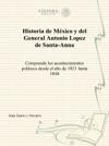 Historia De Mxico Y Del General Antonio Lopez De Santa-Anna