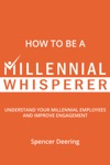 How To Be A Millennial Whisperer