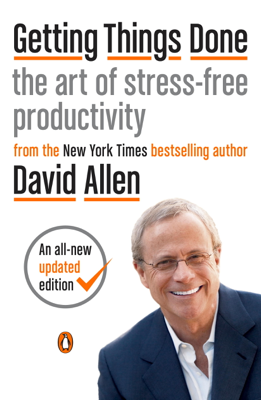 Getting Things Done - David Allen & James Fallows book