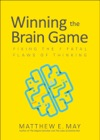 Winning The Brain Game Fixing The 7 Fatal Flaws Of Thinking