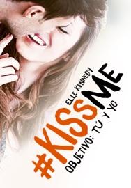 Objetivo: tú y yo (#KissMe 2) - Elle Kennedy by  Elle Kennedy PDF Download