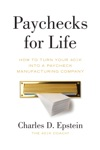 Paychecks For Life How To Turn Your 401k Into A Paycheck Manufacturing Company