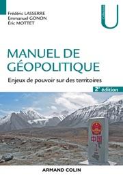 MANUEL DE GéOPOLITIQUE - 2E éD.