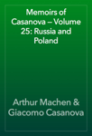 Memoirs of Casanova — Volume 25: Russia and Poland