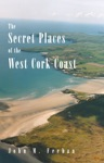 The Secret Places Of West Cork Coast