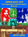 Terror Alert 1970--The Strange Summer Of Bomb Threats In Minnesota