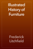 Frederick Litchfield - Illustrated History of Furniture artwork
