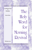 The Holy Word for Morning Revival - Crystallization-study of Exodus, Volume 7