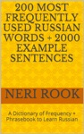 200 Most Frequently Used Russian Words  2000 Example Sentences A Dictionary Of Frequency  Phrasebook To Learn Russian