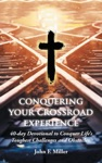 Conquering Your Crossroad Experience