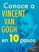 Conoce a Vincent Van Gogh en 10 pasos