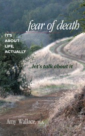 Fear Of Death It S About Life Actually Let S Talk About It