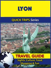 LYON TRAVEL GUIDE (QUICK TRIPS SERIES)