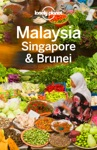 Malaysia Singapore  Brunei Travel Guide