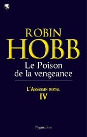 LASSASSIN ROYAL (TOME 4) - LE POISON DE LA VENGEANCE