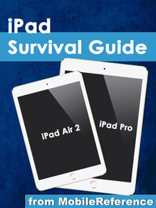 iPad Survival Guide: iPad Air 2 and iPad Pro from MobileReference  Summary