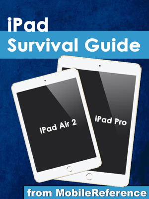 iPad Survival Guide: iPad Air 2 and iPad Pro from MobileReference  - Toly Kay book