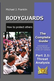 BODYGUARDS: HOW TO PROTECT OTHERS - PART 2.1 - THREAT ANALYSIS