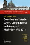 Boundary And Interior Layers Computational And Asymptotic Methods - BAIL 2014