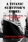 A Titanic Survivors Story The Fredericksburg Va Connection