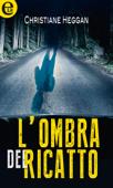 L'ombra del ricatto (eLit) Book Cover