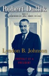 Lyndon B Johnson Portrait Of A President