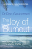 Dina Glouberman - Joy of Burnout: How burning out unlocks the way to a better, brighter future artwork