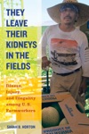 They Leave Their Kidneys In The Fields