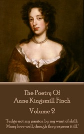 THE POETRY OF ANNE KINGSMILL FINCH - VOLUME 2