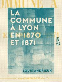La Commune à Lyon en 1870 et 1871