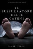 Il sussurratore delle catene (Un Mistero di Riley Paige — Libro 2)