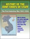 History Of The Joint Chiefs Of Staff The First Indochina War 1947-1954 - War In Korea De Lattre Episode Erskine Report Navarre Plan Dien Bien Phu Dulles Vietnam Cambodia Laos