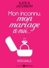 Mon Inconnu Mon Mariage Et Moi - Lintgrale