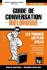 Guide De Conversation Français-Biélorusse Et Mini Dictionnaire De 250 Mots