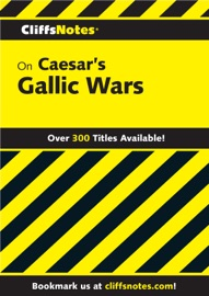 CLIFFSNOTES ON CAESARS GALLIC WARS