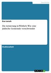 Download Die Arisierung in Wittlich. Wie eine jüdische Gemeinde verschwindet