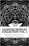 Aleister Crowley Collection Vol 2