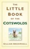 The Little Book of the Cotswolds