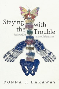Staying with the Trouble Book Cover