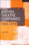 British Theatre Companies 1965-1979