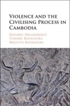 Violence And The Civilising Process In Cambodia