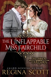 The Unflappable Miss Fairchild - Regina Scott Book