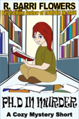 Ph.D in Murder (A Cozy Mystery Short)